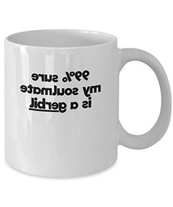 Gerbil Soulmate Mug Silly Uncommom Pet Owner Cup for Coffee